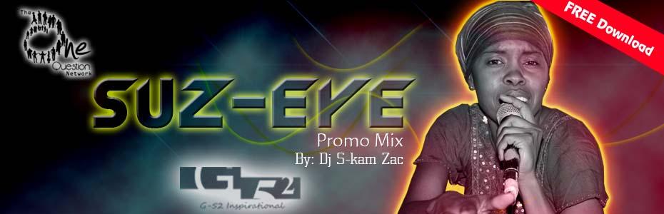 Suz eye Promo - Dj S-kam Zac