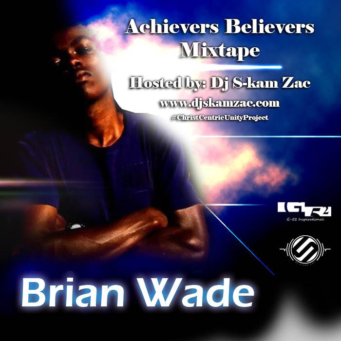 Achievers Believers - Dj S-kam Zac