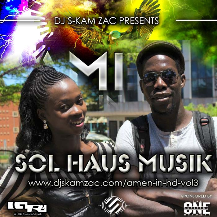 Sol Haus Musik Amen In HD 3 - Dj S-kam Zac