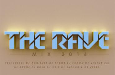 The Rave Mix 2016- #TheRaveMix16