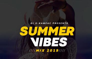 Summer Vibes Mix 2019 - Dj S-kam Zac